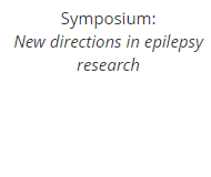 Symposium: New directions in epilepsy research