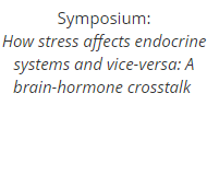 Symposium: How stress affects endocrine systems and vice-versa: A brain-hormone crosstalk
