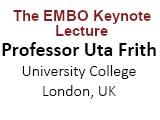 The EMBO Keynote lecture - Professor Uta Frith, University College London, UK
